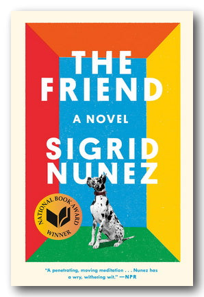 Sigrid Nunez - The Friend (A Novel) (2nd Hand Paperback) | Campsie Books