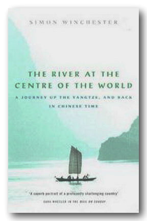 Simon Winchester - The River at the Centre of The World (2nd Hand Paperback) | Campsie Books