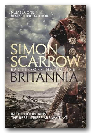 Simon Scarrow - Britannia (Eagles of The Empire) (2nd Hand Hardback) | Campsie Books