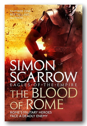 Simon Scarrow - The Blood of Rome (2nd Hand Hardback) | Campsie Books
