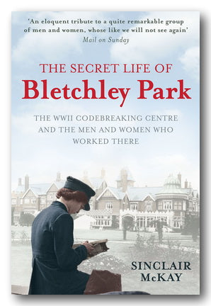 Sinclair McKay - The Secret Life of Bletchley Park (2nd Hand Paperback) | Campsie Books