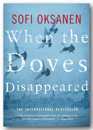 Sofi Oksanen - When The Doves Disappeared