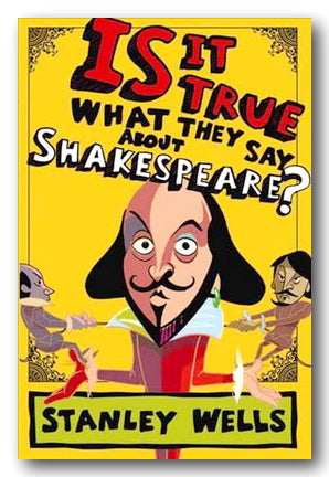 Stanley Wells - Is It True What They Say About Shakespeare ? (2nd Hand Hardback) | Campsie Books