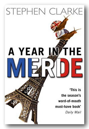 Stephen Clarke - A Year in The Merde (2nd Hand Paperback) | Campsie Books