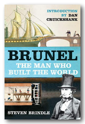 Steven Brindle - Brunel - The Man Who Built The World (2nd Hand Paperback) | Campsie Books