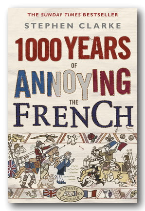 Stephen Clarke - 1000 Years of Annoying The French (2nd Hand Paperback) | Campsie Books