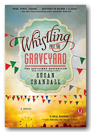 Susan Crandall - Whistling Past The Graveyard
