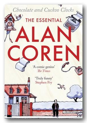 Alan Coren - Chocolate & Cuckoo Clocks (The Essential Alan Coren) (2nd Hand Paperback) | Campsie Books