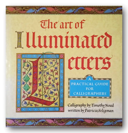 The Art of Illuminated Letters (A Practical Guide for Calligraphers) (2nd Hand Hardback) | Campsie Books