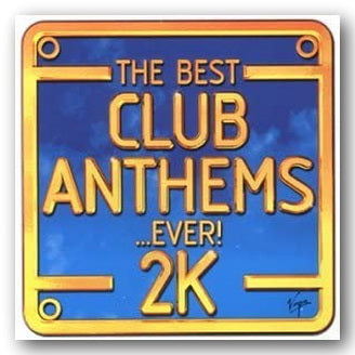 Various Artists - The Best Club Anthems . . . Ever! 2K (2nd Hand Double CD) | Campsie Books