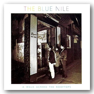 The Blue Nile - A Walk Across The Rooftops (2nd Hand CD) | Campsie Books