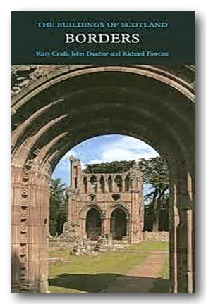 The Buildings of Scotland - Borders (Pevsner) (2nd Hand Hardback) | Campsie Books