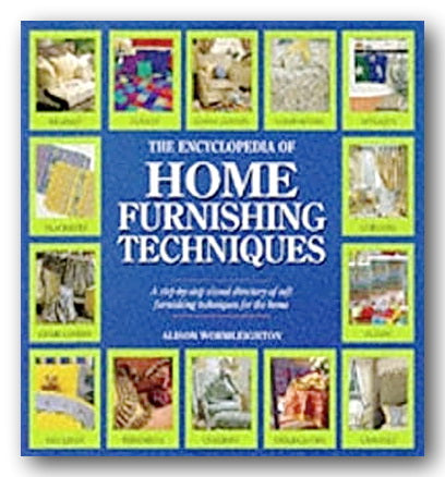 Alison Wormleighton - The Encyclopedia of Home Furnishing Techniques (2nd Hand Hardback) | Campsie Books