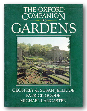 Jellicoe, Goode & Lancaster - The Oxford Companion To Gardens (2nd Hand Hardback) | Campsie Books