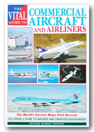 The Vital Guide To Commercial Aircraft & Airliners (2nd Hand Hardback) | Campsie Books