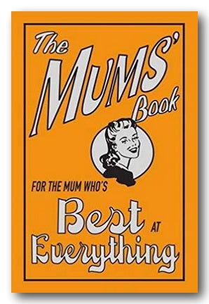 The Mums' Book - For The Mum Who's Best at Everything (2nd Hand Hardback) | Campsie Books