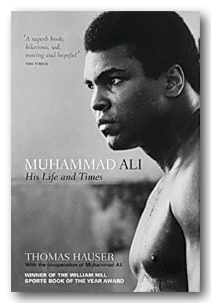 Thomas Hauser - Muhammad Ali (His Life and Times) (2nd Hand Paperback) | Campsie Books
