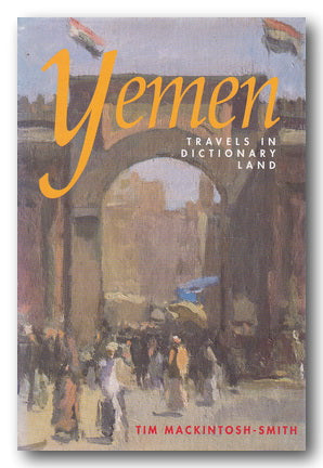 Tim Mackintosh-Smith - Yemen (Travels in Dictionary Land) (2nd Hand Hardback) | Campsie Books