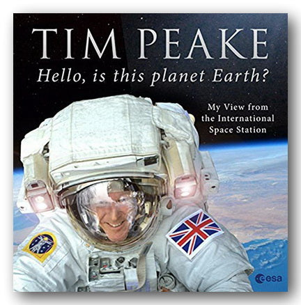 Tim Peake - Hello, Is This Planet Earth