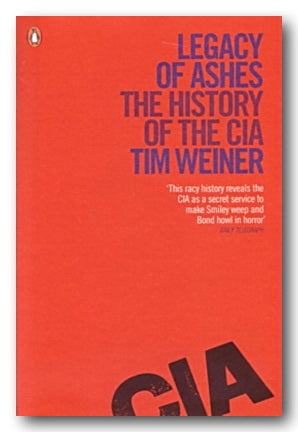Tim Weiner - Legacy of Ashes (The History of The CIA)