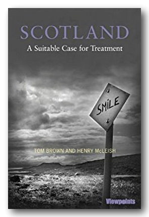 Tom Brown & Henry McLeish - Scotland (A Suitable Case for Treatment) (2nd Hand Paperback) | Campsie Books