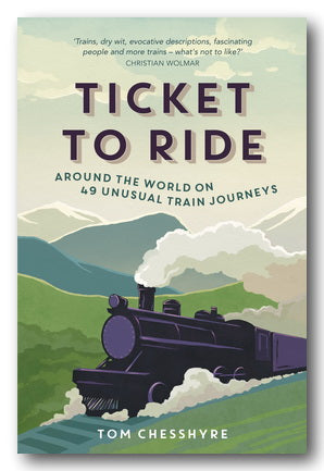 Tom Chesshyre - Ticket To Ride (2nd Hand Paperback) | Campsie Books