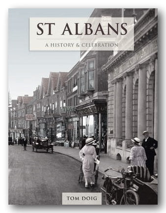 Tom Doig - St. Albans - A History & Celebration (2nd Hand Hardback) | Campsie Books