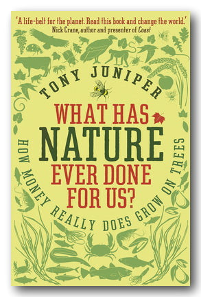Tony Juniper - What Has Nature Ever Done For Us? (2nd Hand Paperback) | Campsie Books