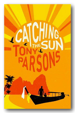 Tony Parsons - Catching The Sun