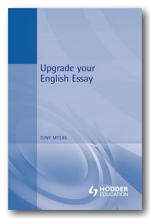 Tony Myres - Upgrade Your English Essay (2nd Hand Paperback) | Campsie Books