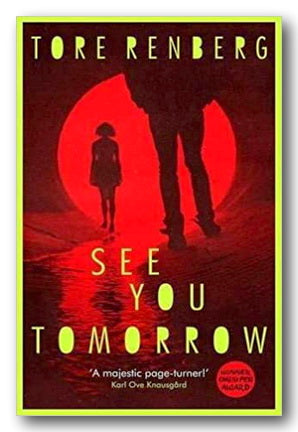 Tore Renberg - See You Tomorrow (2nd Hand Hardback) | Campsie Books