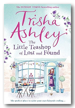 Trisha Ashley - The Little Teashop of Lost & Found