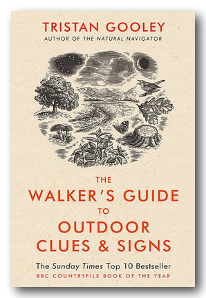 Tristan Gooley - The Walker's Guide To Outdoor Clues & Signs