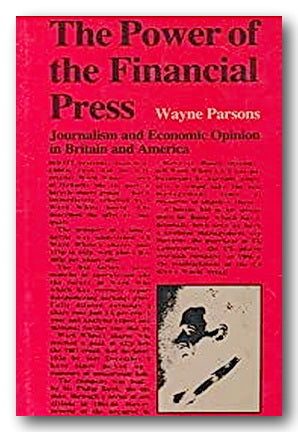 Wayne Parsons - The Power of The Financial Press (2nd Hand Hardback) | Campsie Books