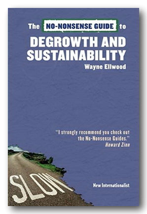 Wayne Ellwood - The No-Nonsense Guide to Degrowth & Sustainability (2nd Hand Paperback) | Campsie Books