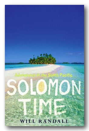 Will Randall - Solomon Time (Adventures in the South Pacific) (2nd Hand Paperback) | Campsie Books