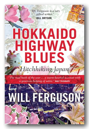 Will Ferguson - Hokkaido Highway Blues (Hitchhiking Japan) (2nd Hand Paperback)