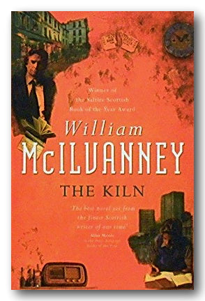William McIlvanney - The Kiln (2nd Hand Paperback) | Campsie Books