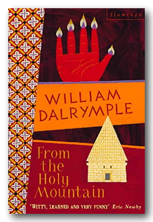 William Dalrymple - From The Holy Mountain (2nd Hand Paperback) | Campsie Books