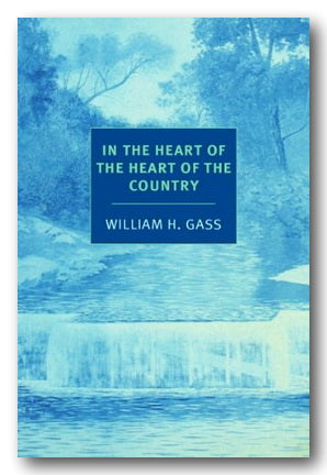 William H. Gass - In The Heart of The Heart of The Country (2nd Hand Paperback) | Campsie Books