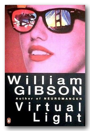 William Gibson - Virtual Light | Campsie Books