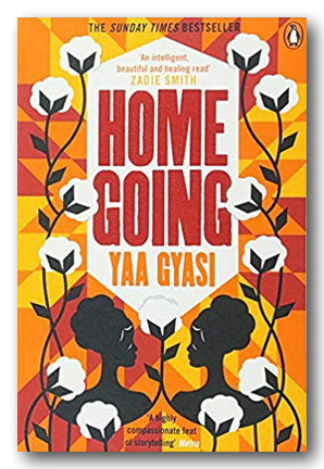 Yaa Gyasi - Homegoing | Campsie Books