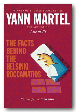 Yann Martel - The Facts Behind Helsinki Roccamatios (and other stories)