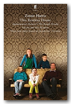 Zinnie Harris - This Restless House | Campsie Books
