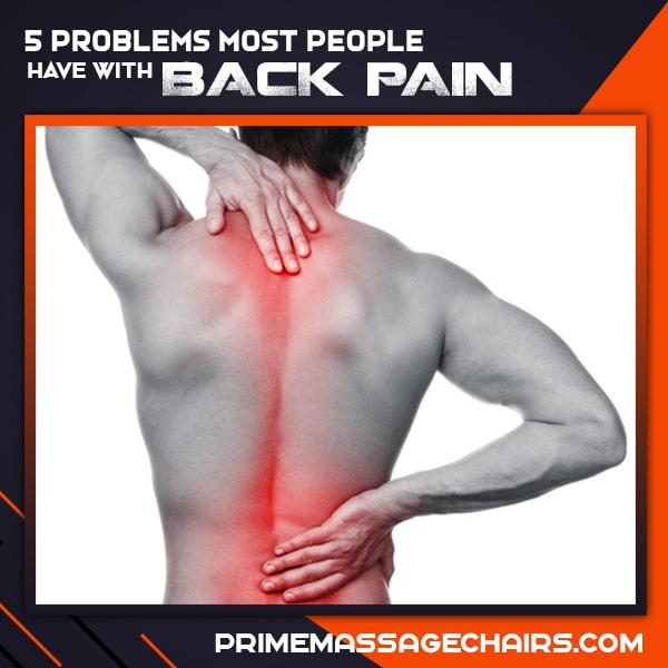 5 Problems Most People Have With Back Pain