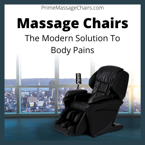 Massage Chairs, the modern solution to body pains