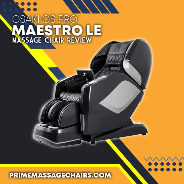Osaki OS Pro Maestro LE Massage Chair Review