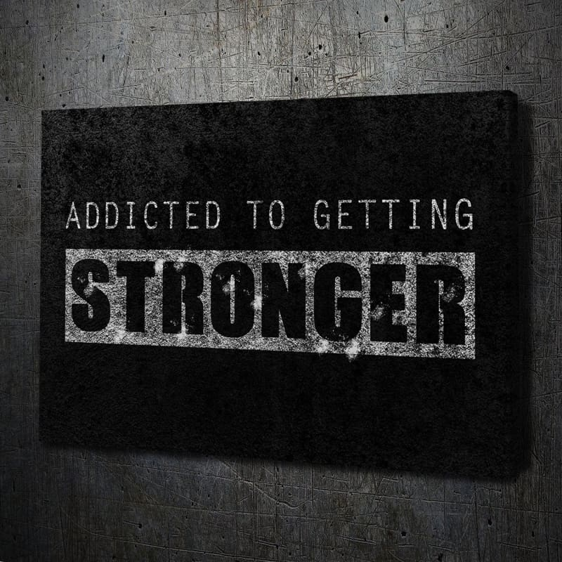 Addicted to Getting Stronger - Artwork Addict