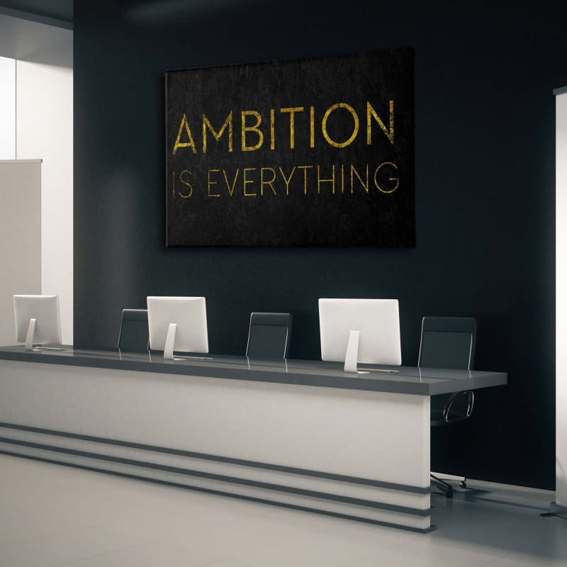 Ambition is Everything - Artwork Addict