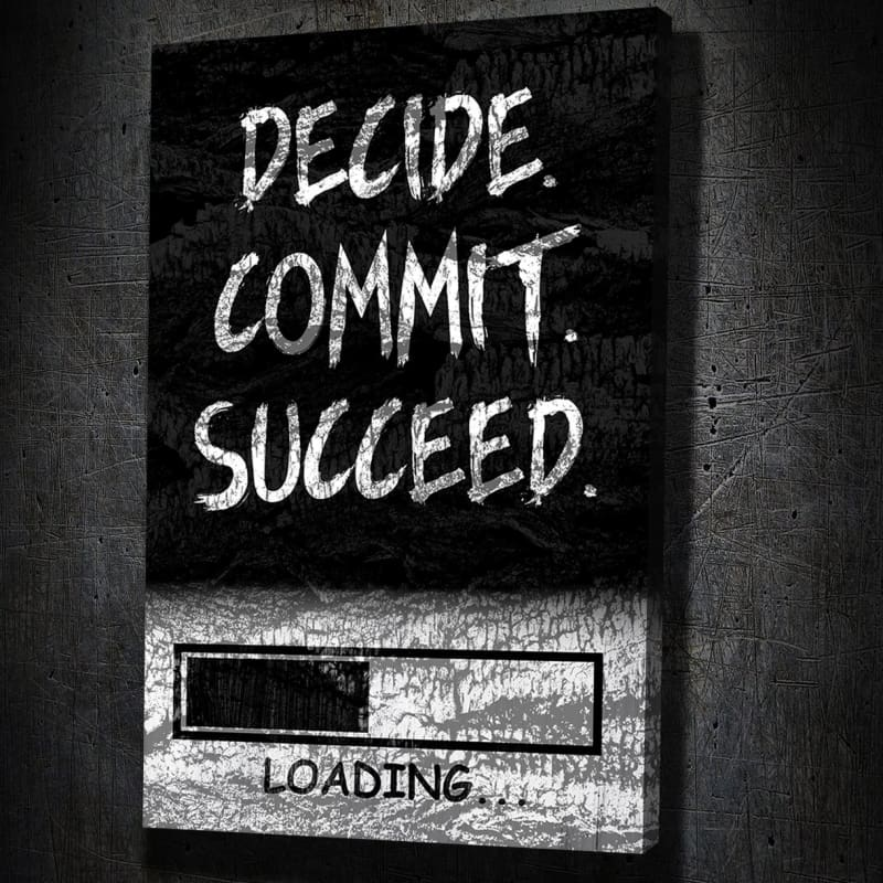 Decide Commit Succeed - Artwork Addict